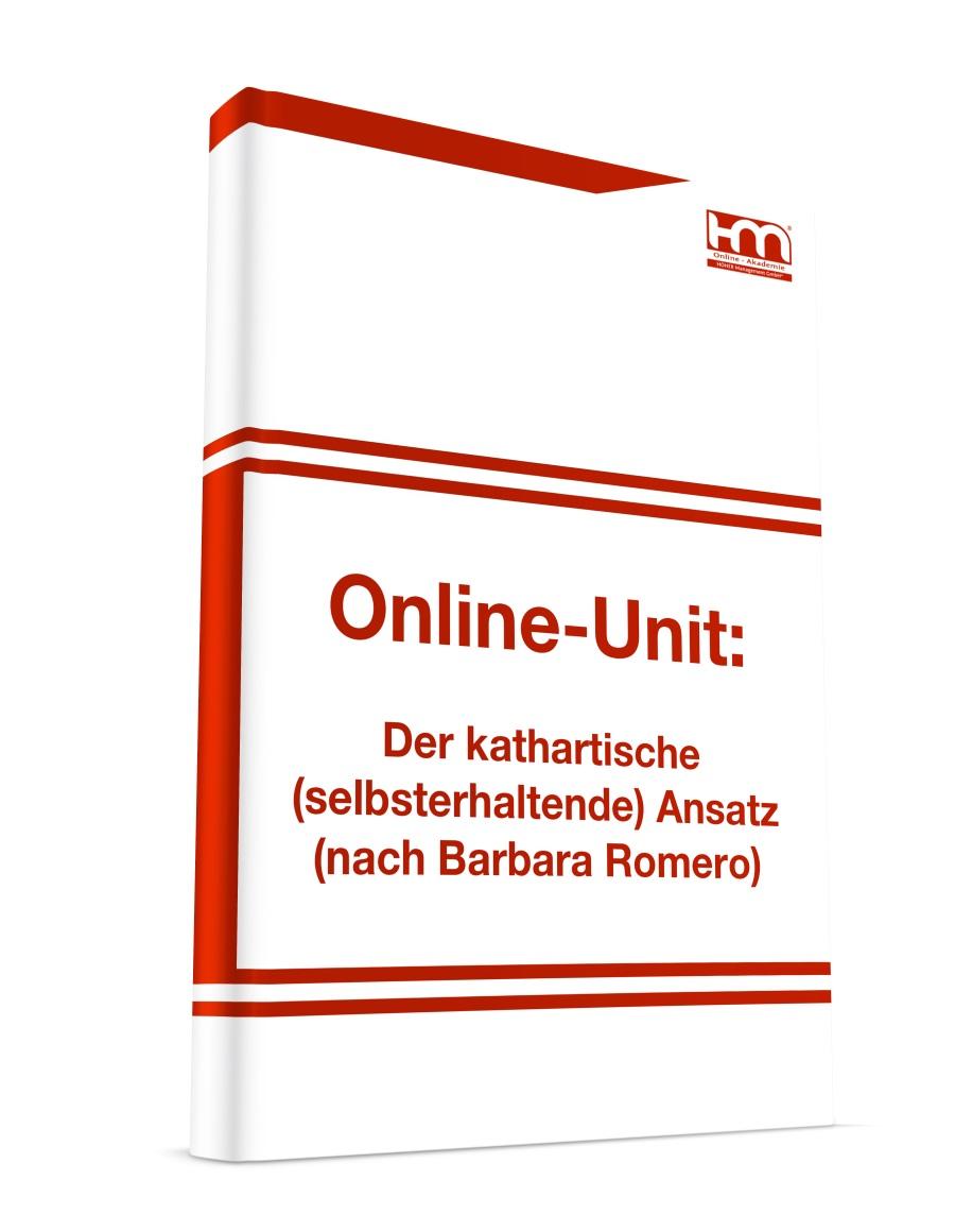Der kathartische (selbsterhaltende) Ansatz (nach Barbara Romero ...